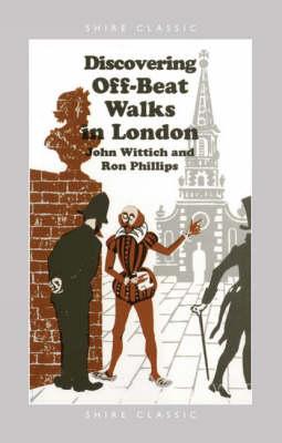 Discovering Off-beat Walks in London by John Wittich
