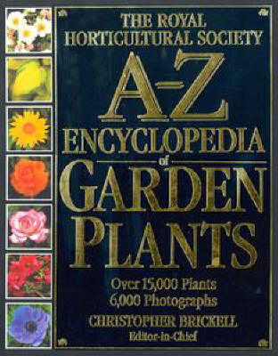 Royal Horticultural Society A-Z Encyclopedia of Garden Plants by Christopher Brickell