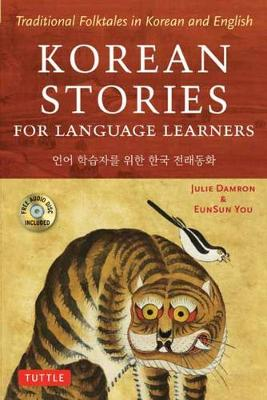 Korean Stories For Language Learners: Traditional Folktales in Korean and English by Julie Damron