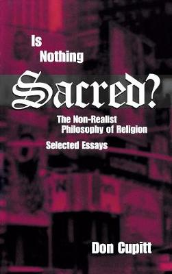 Is Nothing Sacred? by Don Cupitt