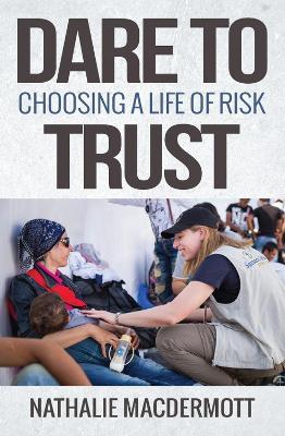 Dare to Trust by Nathalie MacDermott
