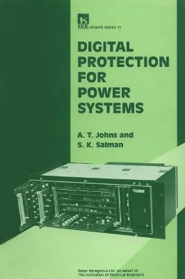 Digital Protection for Power Systems by A. T. Johns