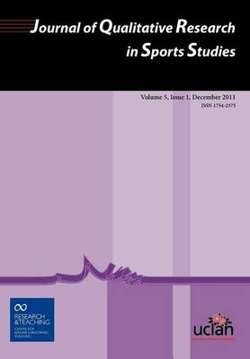Journal of Qualitative Research in Sports Studies: Volume 5, Issue 1 by Clive Palmer
