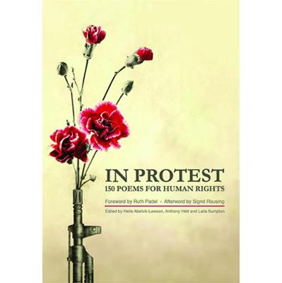 In Protest: 150 Poems for Human Rights by Ruth Padel
