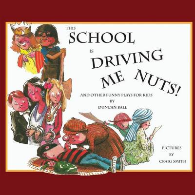 This School is Driving Me Nuts, And Other Funny Plays for Kids book