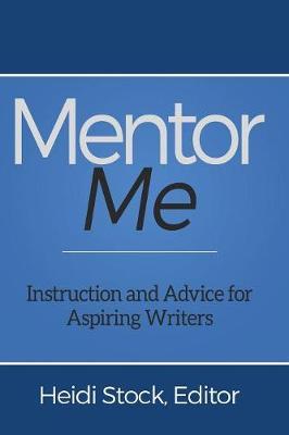 Mentor Me by Heidi Stock