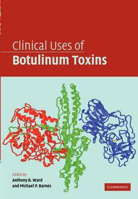 Clinical Uses of Botulinum Toxins by Anthony B. Ward