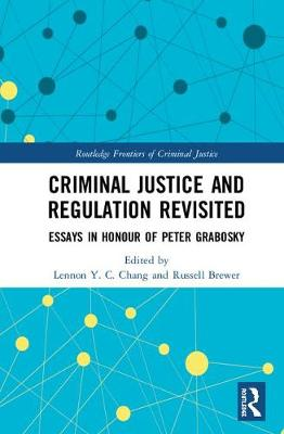 Criminal Justice and Regulation Revisited by Lennon Y. C. Chang