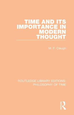 Time and its Importance in Modern Thought by M. F. Cleugh