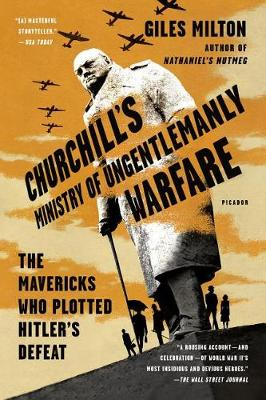 Churchill's Ministry of Ungentlemanly Warfare by Giles Milton