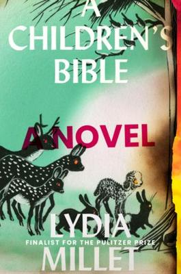 A Children's Bible: A Novel by Lydia Millet