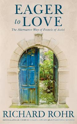 Eager to Love by Richard Rohr