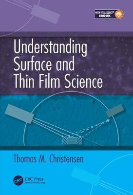 Understanding Surface and Thin Film Science by Thomas M. Christensen