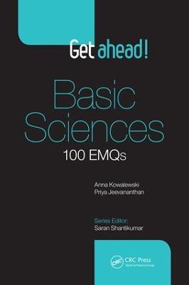 Get Ahead! Basic Sciences: 100 EMQs by Anna Kowalewski