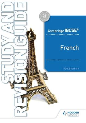 Cambridge IGCSE (TM) French Study and Revision Guide by Paul Shannon