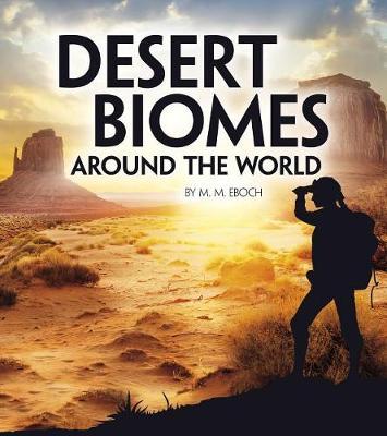 Desert Biomes by M M Eboch
