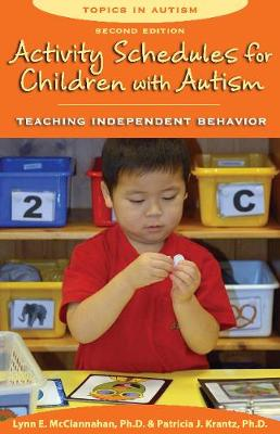 Activity Schedules for Children with Autism by Lynn E. McClannahan