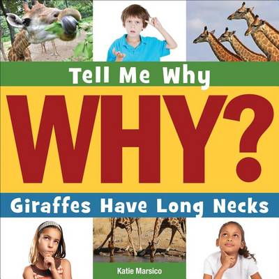 Giraffes Have Long Necks by Katie Marsico