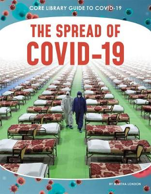 Guide to Covid-19: The Spread of COVID-19 by London Martha