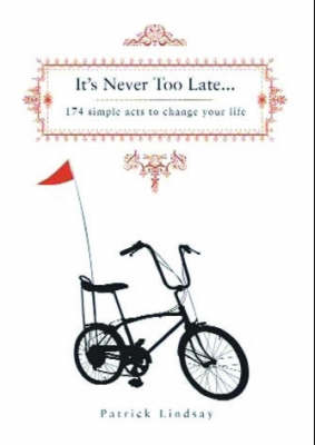 It's Never Too Late by Patrick Lindsay