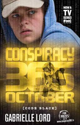 Conspiracy 365 Code Black: #10 October by Gabrielle Lord