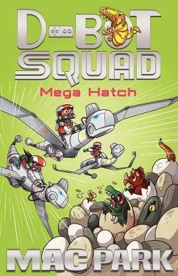 Mega Hatch: D-Bot Squad 7 by Mac Park