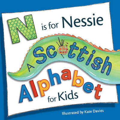 N is for Nessie: A Scottish Alphabet for Kids by Kate Davies