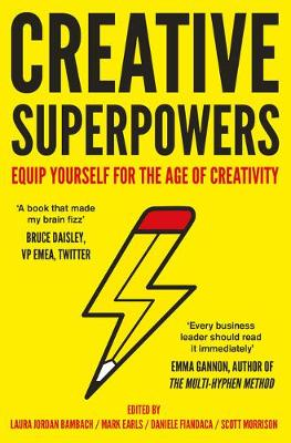 Creative Superpowers: Equip Yourself for the Age of Creativity by Daniele Fiandaca