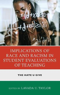 Implications of Race and Racism in Student Evaluations of Teaching: The Hate U Give by LaVada U. Taylor