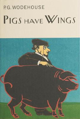 Pigs Have Wings by P.G. Wodehouse