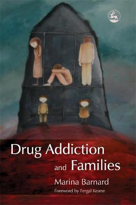 Drug Addiction and Families by Fergal Keane