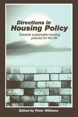 Directions in Housing Policy by Dr. Peter Williams