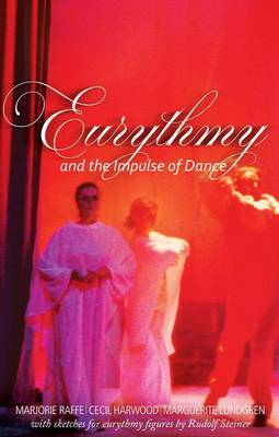 Eurythmy and the Impulse of Dance by Marjorie Raffe