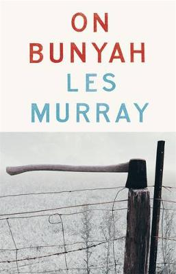 On Bunyah by Les Murray