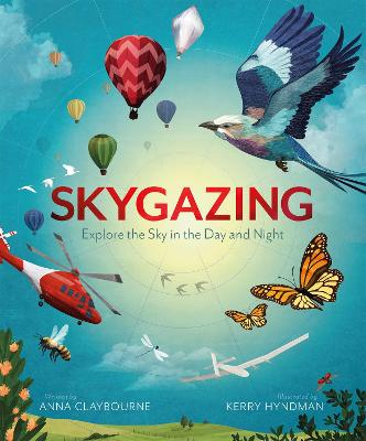 Skygazing: Explore the Sky in the Day and Night book