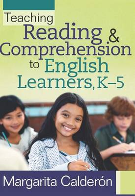 Teaching Reading & Comprehension to English Learners, K-5 by Margarita Calderon