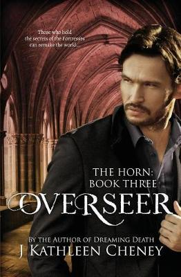 Overseer by J Kathleen Cheney