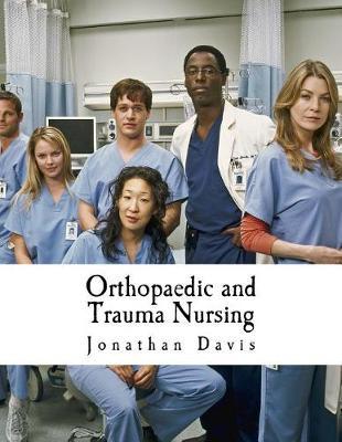 Orthopaedic and Trauma Nursing by Jonathan Davis