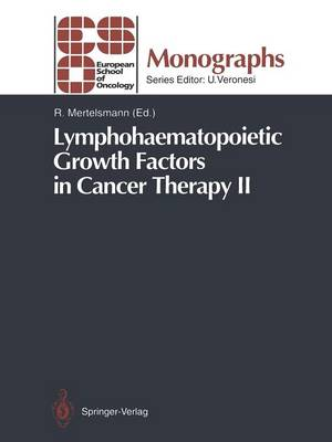 Lymphohaematopoietic Growth Factors in Cancer Therapy II by Roland Mertelsmann