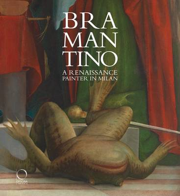 Bramantino: A Renaissance Painter in Milan by Giovanni Agosti