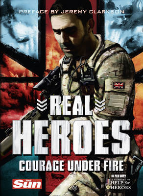 Real Heroes: Courage Under Fire: v. 2 by Jeremy Clarkson