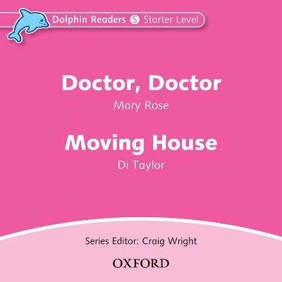 Dolphin Readers: Starter Level: Doctor, Doctor & Moving House Audio CD book