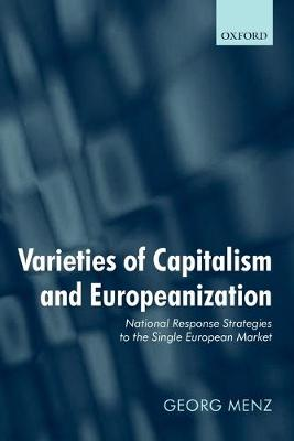 Varieties of Capitalism and Europeanization by Georg Menz