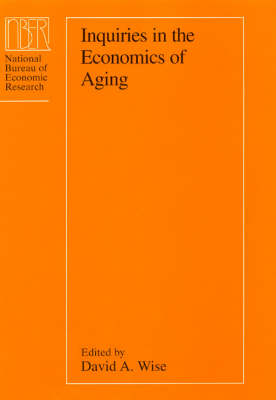 Inquiries in the Economics of Aging by David A. Wise