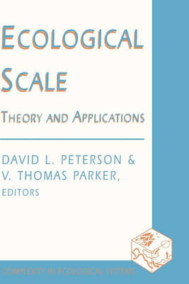Ecological Scale: Theory and Application by David Peterson