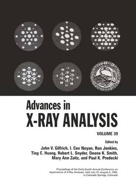 Advances in X-Ray Analysis by John V. Gilfrich