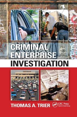 Criminal Enterprise Investigation by Thomas A. Trier
