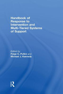 Handbook of Response to Intervention and Multi-Tiered Instruction by Paige C. Pullen