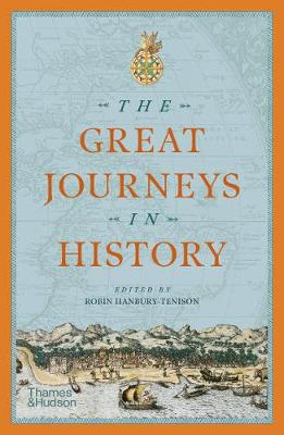 The Great Journeys in History by Robin Hanbury-Tenison