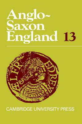 Anglo-Saxon England: Volume 13 book